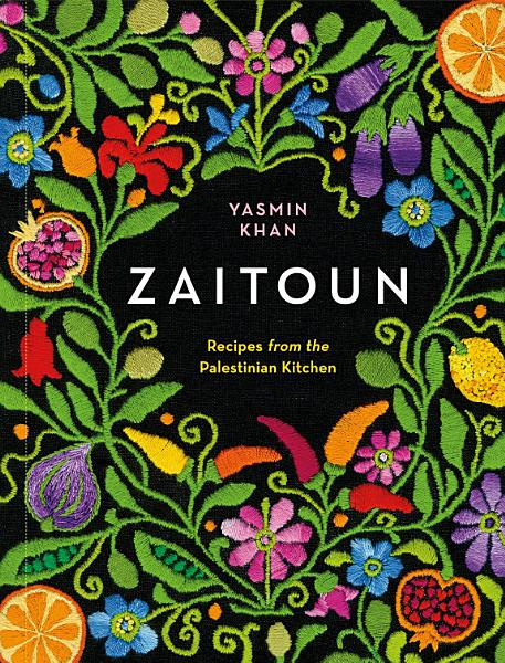 Download Zaitoun  Recipes from the Palestinian Kitchen Book