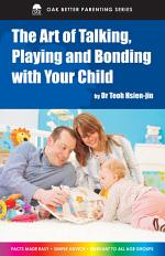 The Art of Talking, Playing and Bonding with Your Children