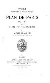 Étude historique et topographique sur le plan de Paris de 1540 dit plan de tapisserie