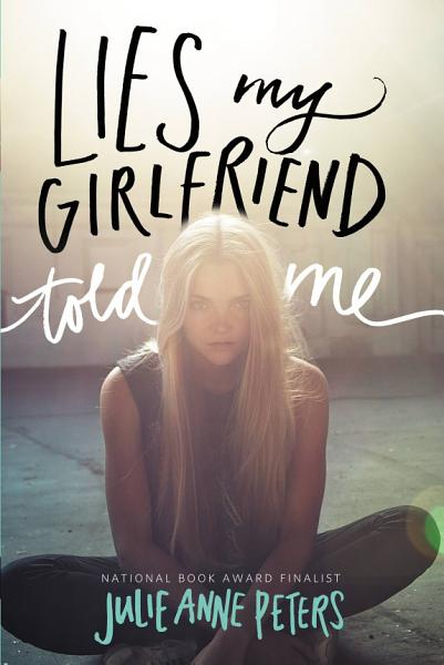 Download Lies My Girlfriend Told Me Book