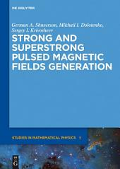 Strong and Superstrong Pulsed Magnetic Fields Generation