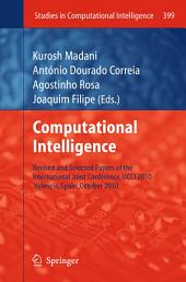 Computational Intelligence: Revised and Selected Papers of the International Joint Conference, IJCCI 2010, Valencia, Spain, October 2010