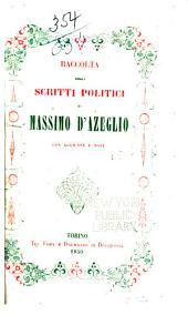 Raccolta degli scritti politici di Massimo d'Azeglio: con aggiunte e note