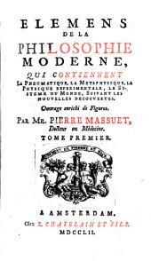 Elemens (sic!) de la philosophie moderne (etc.): Volume1