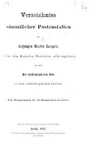 Verzeichniss sammtlicher Postanstalten in denjenigen Staaten Europa s  welche dem Deutschen Postvereine nicht angeh  ren  so wie der bedeutenderen Orte in allen aussereurop  ischen L  ndern PDF