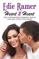 Heart 2 Heart  Two Contemporary Romance Novels that will Touch Your Heart PDF