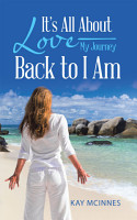 It   S All About Love   My Journey Back to I Am PDF