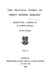 The Poetical Works of Percy Bysshe Shelley: Volume 4