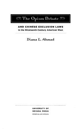 The Opium Debate and Chinese Exclusion Laws in the Nineteenth Century American West PDF