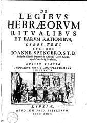 De legibus Hebraeorum ritualibus et earum rationibus, libri tres: Volume 1