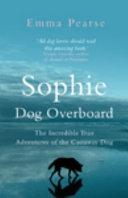 Sophie  Dog Overboard