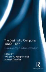 The East India Company 1600 1857 Book PDF