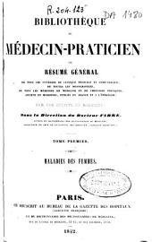 Bibliothèque du médecin-praticien ou Résumé général de tous les ouvrages de clinique médicale et chirurgicale ... publiés en France et a l'étranger: Volume1