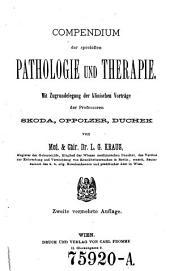 Compendium der speciellen Pathologie und Therapie: mit Zugrundlegung der klinischen Vorträge der Professoren Skoda, Oppolzer, Duchek