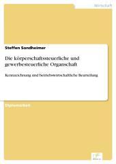 Die körperschaftssteuerliche und gewerbesteuerliche Organschaft: Kennzeichnung und betriebswirtschaftliche Beurteilung