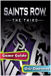 Saints Row: The Third Game Guide