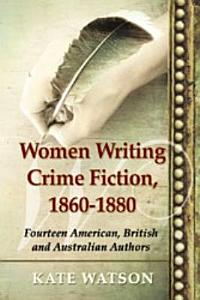 Women Writing Crime Fiction  1860  1880 PDF
