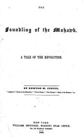 The Foundling of the Mohawk: A Tale of the Revolution