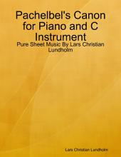 Pachelbel's Canon for Piano and C Instrument - Pure Sheet Music By Lars Christian Lundholm