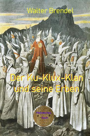 Der Ku Klux Klan und seine Erben PDF