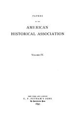 Papers of the American Historical Association: Volume 4