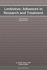 Lentivirus  Advances in Research and Treatment  2011 Edition PDF