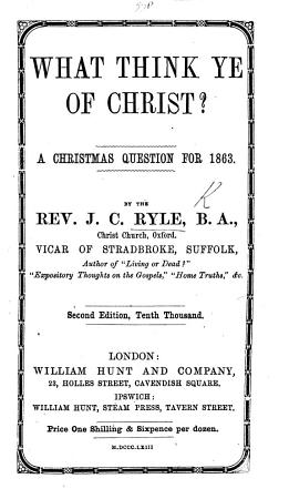 What think ye of Christ  A Christmas question for 1863     Second edition  etc PDF