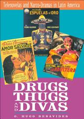 Drugs, Thugs, and Divas: Telenovelas and Narco-Dramas in Latin America