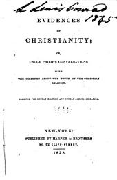 Evidences of Christianity: Or, Uncle Philip's Conversations with the Children about the Truth of the Christian Religion