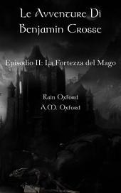 Le avventure di Benjamin Crosse Secondo episodio: La fortezza del ma