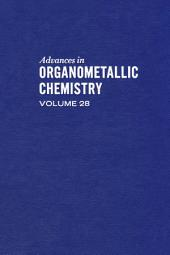 Advances in Organometallic Chemistry: Volume 28