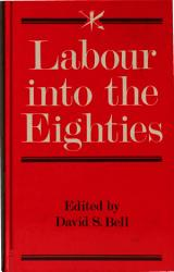 Labour Into The Eighties Book PDF