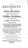 The necessity of divine revelation  and the truth of the Christian revelation asserted     To which is prefix d  a preface with some remarks on a late book by Anthony Collins   intitled  The scheme of literal prophecy consider d     The second edition PDF