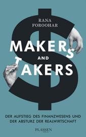 Makers and Takers: Der Aufstieg des Finanzwesens und der Fall der Realwirtschaft