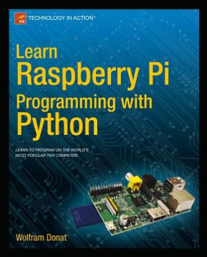 Learn Raspberry Pi Programming with Python PDF