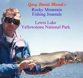 Lewis Lake - Yellowstone National Park, USA: Rocky Mountain Fishing Jjournals