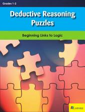 Deductive Reasoning Puzzles: Beginning Links to Logic