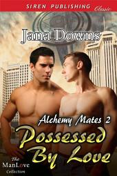 Possessed by Love [Alchemy Mates 2]