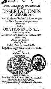 Dissertationes academicae, varia antiquae sapientiae rituumque gentilium argumenta exponentes