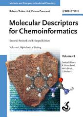 Molecular Descriptors for Chemoinformatics: Volume I: Alphabetical Listing / Volume II: Appendices, References, Edition 2