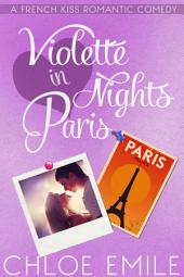 Violette Nights in Paris: A French Kiss Romance Book 1