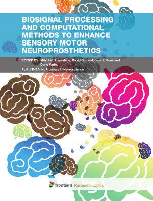 Biosignal Processing and Computational Methods to Enhance Sensory Motor Neuroprosthetics