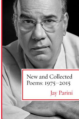 Jay Parini   New and Collected Poems  1975 2015