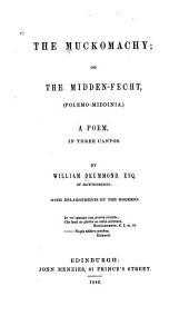 The Muckomachy, Or The Middenfecht: (Polemomiddinia) a Poem