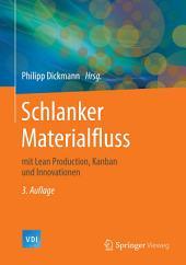 Schlanker Materialfluss: mit Lean Production, Kanban und Innovationen, Ausgabe 3