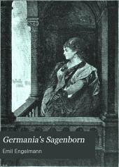 Germania's Sagenborn: Mären und Sagen für das deutsche Haus