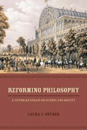 Reforming Philosophy: A Victorian Debate on Science and Society