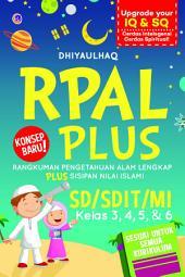 RPAL Plus SD Kelas 3, 4, 5, & 6: Rangkuman Pengetahuan Alam Lengkap Plus Sisipan Nilai Islami