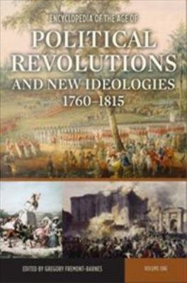 Encyclopedia of the Age of Political Revolutions and New Ideologies  1760 1815 PDF