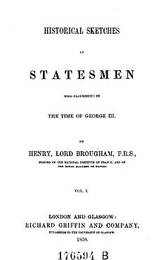 Historical sketches of statesmen who flourished in the time of George III    Vol  1 PDF